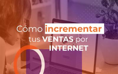 Cómo incrementar tus VENTAS por INTERNET