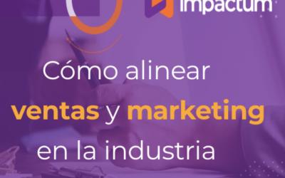 Cómo alinear ventas y marketing en la industria