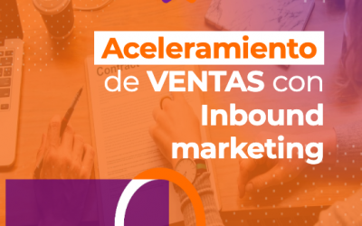 Aceleramiento de ventas con Inbound Marketing