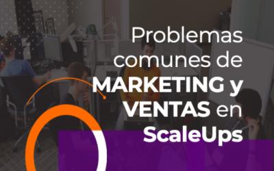 Problemas comunes de marketing y ventas en ScaleUps: